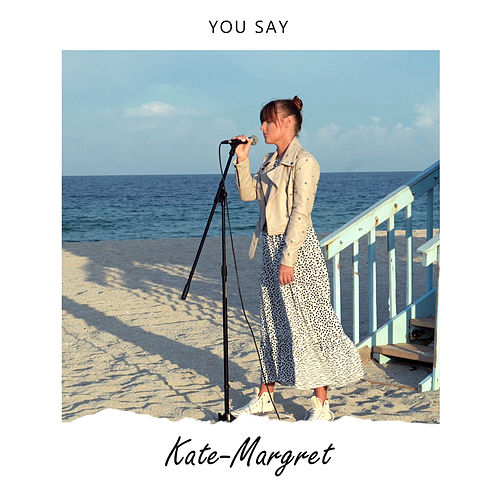 You Say van Kate-Margret
