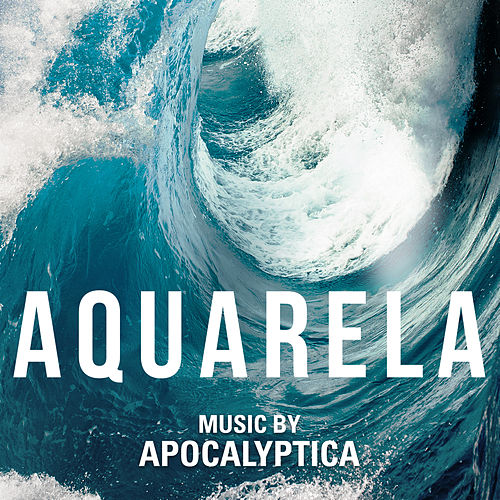 Aquarela (Original Motion Picture Soundtrack) de Apocalyptica