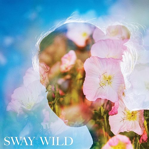 Sway Wild by Sway Wild