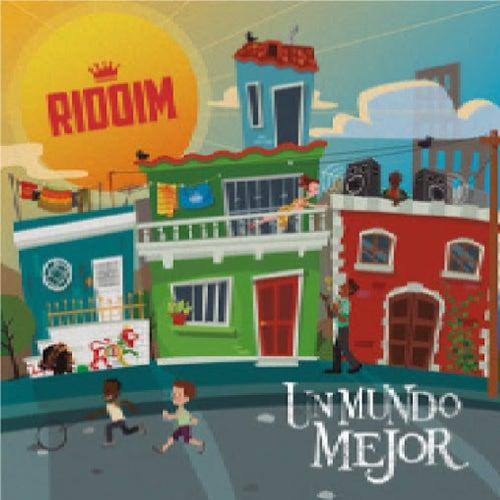Un Mundo Mejor by Riddim