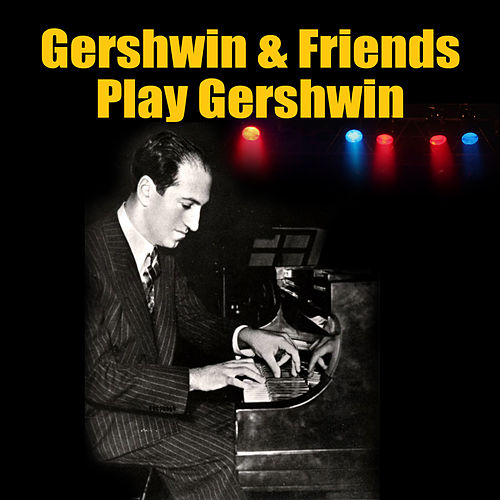 Gershwin & Friends Play Gershwin by Various Artists