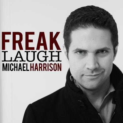 Freak Laugh by Michael Harrison
