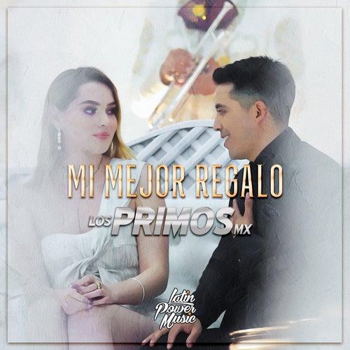 Mi Mejor Regalo by Los Primos MX