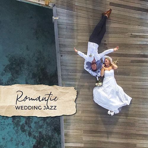 Romantic Wedding Jazz: Piano Music, Instrumental Sounds for Wedding, Jazz for Lovers, Ambient Music von Relaxing Instrumental Music