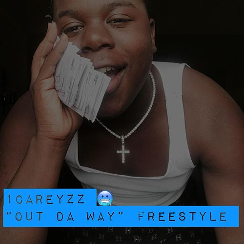 Out Da Way Freestyle by 1Careyzz