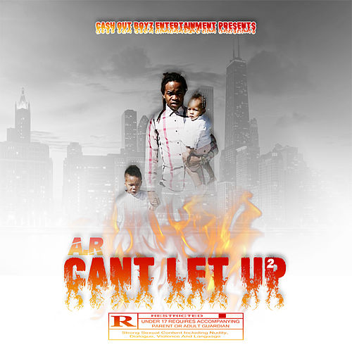 Cant Let Up 2 by AR
