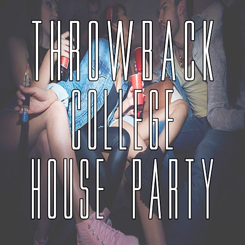 Throwback College House Party by Various Artists