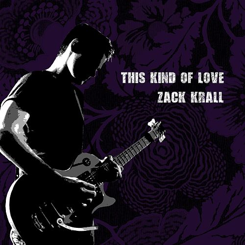 This Kind of Love/God's Gonna Cut You Down by Zack Krall
