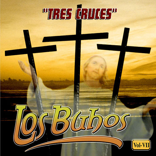 Tres Cruces by Buhos