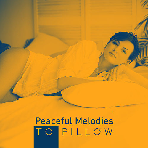 Peaceful Melodies to Pillow: Relaxing Music Therapy, Night Music, Deeper Sleep, Zen, Calm Down, Music Zone by Sleep Sound Library
