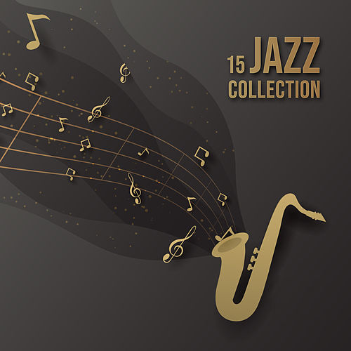 15 Jazz Collection: Pure Jazz, Instrumental Jazz Music Ambient, Perfect Relax Zone, Jazz Lounge de Acoustic Hits