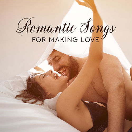 Romantic Songs for Making Love: Night Music, Deep Relax for Lovers von Piano Dreamers