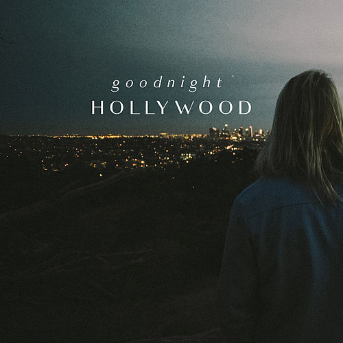 Goodnight Hollywood de Jamestown Revival