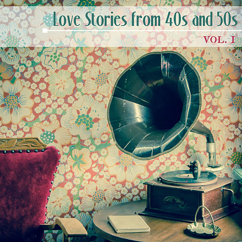 Love Stories from the 40s and 50s vol. I von Various Artists