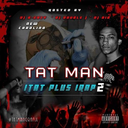 I Tat Plus I Rap 2 von Tat Man