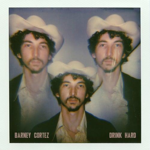 Drink Hard by Barney Cortez