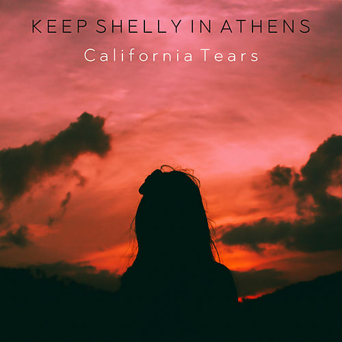 California Tears by Keep Shelly In Athens