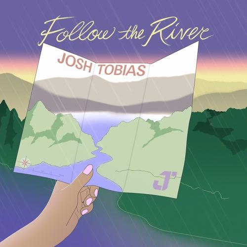 Follow the River von Josh Tobias