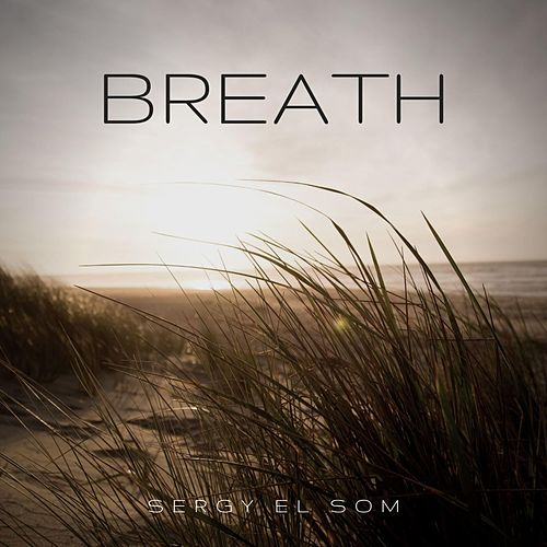 Breath by Sergy el Som