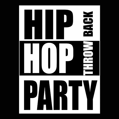 Hip Hop Party Throwback by Various Artists