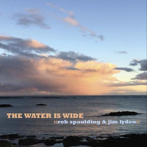 The Water Is Wide von Rob Spaulding