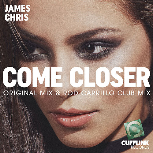 Come Closer von James Chris