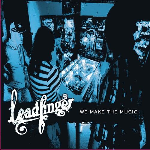 We Make the Music von Leadfinger