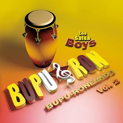 Los Salsa Boys: Bupu-Roneando, Vol.2 by Bupu