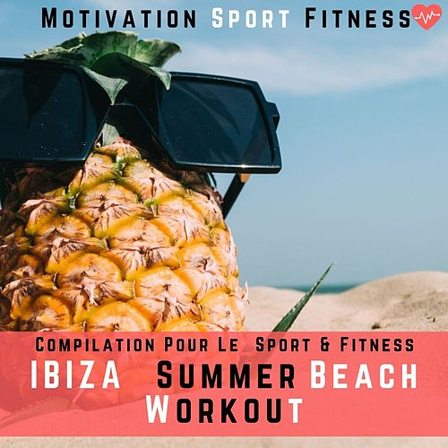 Ibiza Summer Beach Workout (Compilation Pour Le Sport & Fitness) by Motivation Sport Fitness