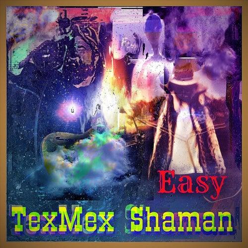Easy de Texmex Shaman