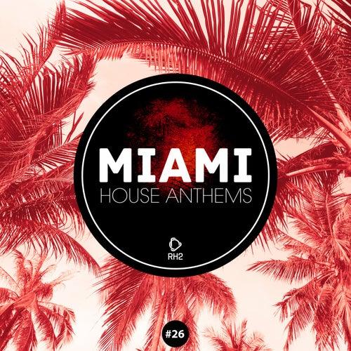 Miami House Anthems, Vol. 26 de Various Artists
