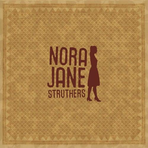 Nora Jane Struthers by Nora Jane Struthers