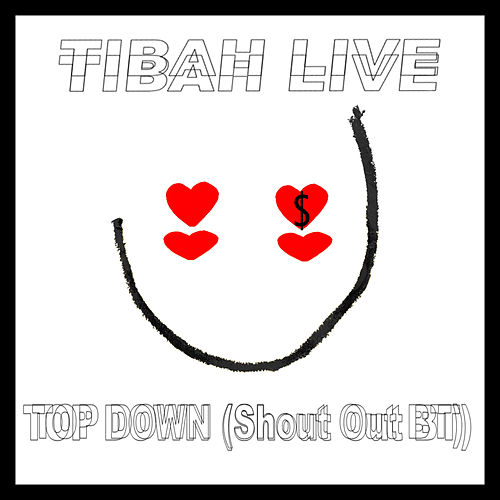 TOP DOWN (Shout Out BT) von Tibah Live