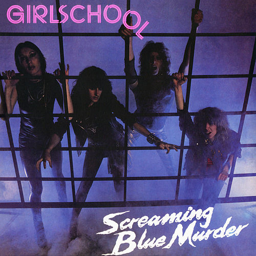 Screaming Blue Murder by Girlschool