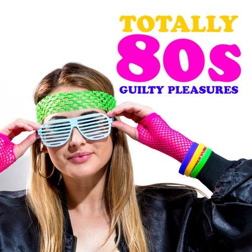 Totally 80s Guilty Pleasures de Various Artists