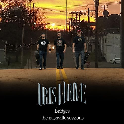 Bridges: The Nashville Sessions von Iris Drive