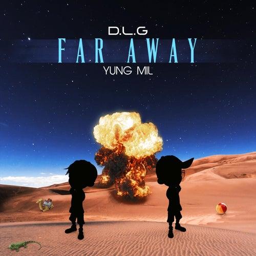 Far Away (feat. Yung Mil) de DLG
