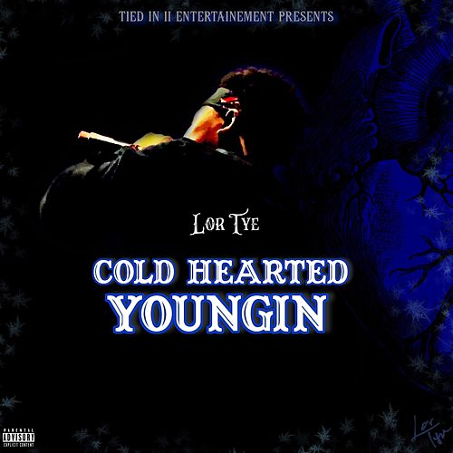Cold Hearted Youngin' by Lor Tye