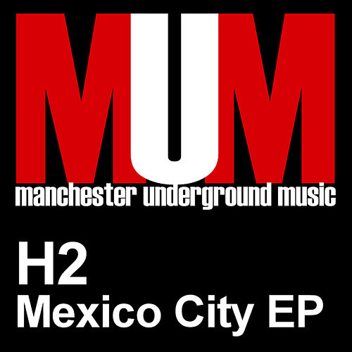 Mexico City EP by H2