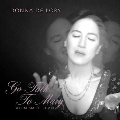 Go Talk to Mary (Atom Smith Remix) de Donna De Lory