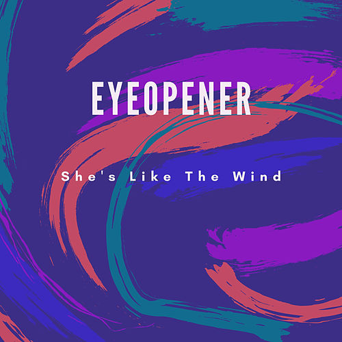 She's Like the Wind by Eyeopener