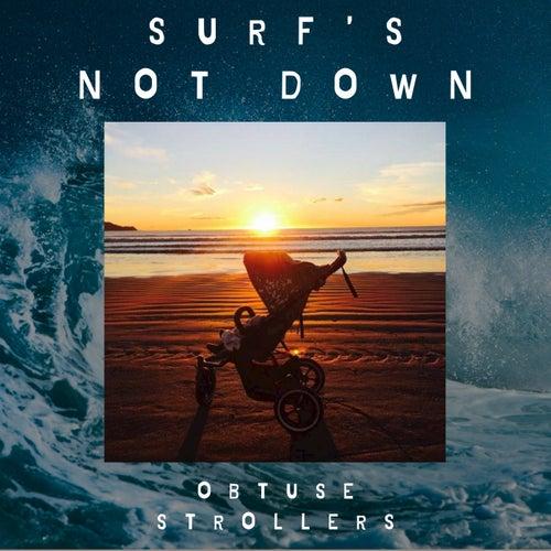 Surf's Not Down von Obtuse Strollers