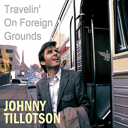 Travelin' on Foreign Grounds von Johnny Tillotson