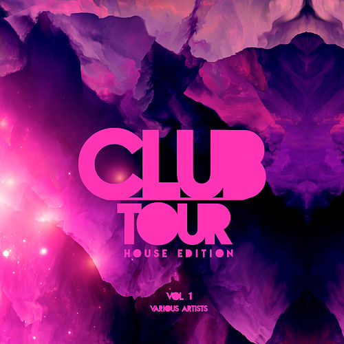 Club Tour (House Edition), Vol. 1 - EP by Various Artists