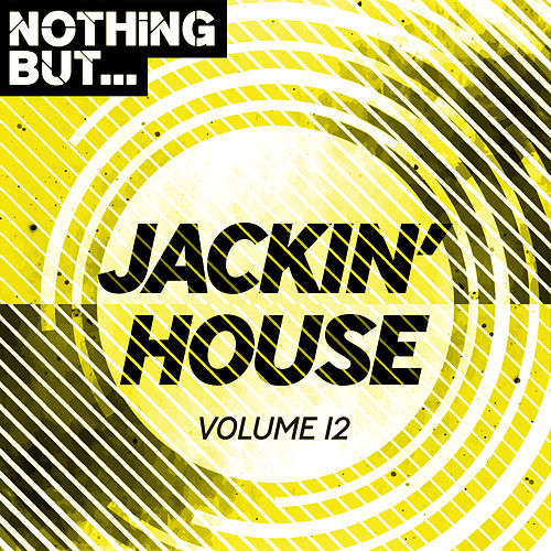Nothing But... Jackin' House, Vol. 12 - EP de Various Artists