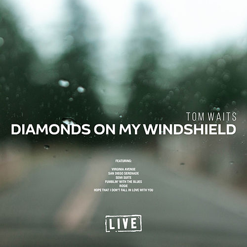 Diamonds On My Windshield (Live) de Tom Waits
