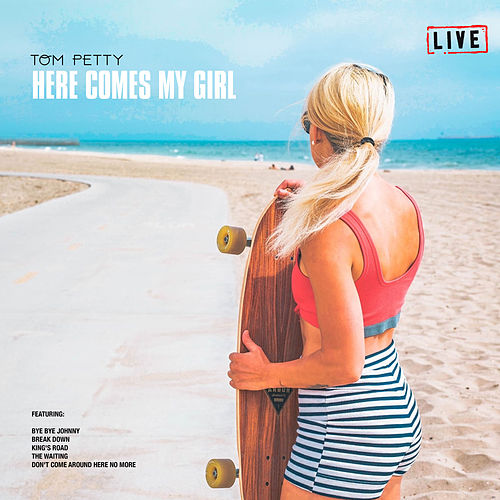 Here Comes My Girl (Live) by Tom Petty