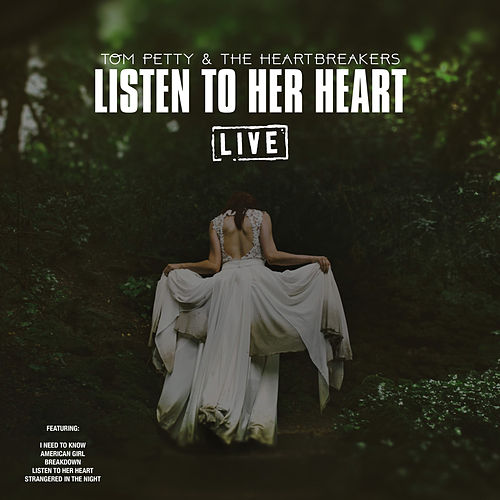 Listen to Her Heart (Live) di Tom Petty
