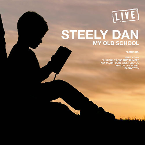 My Old School (Live) by Steely Dan