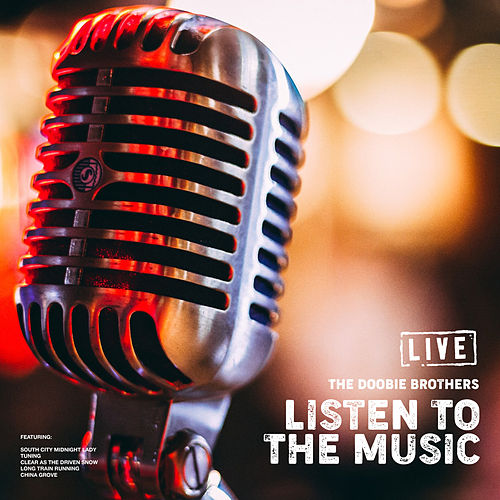 Listen To The Music (Live) de The Doobie Brothers